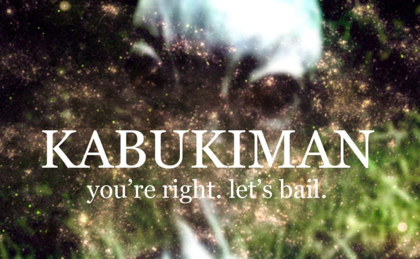 072 / Kabukiman: You're Right, Let's Bail
