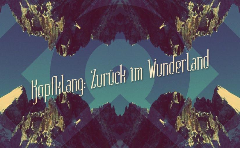 092 / Kopfklang: Zurück im Wunderland