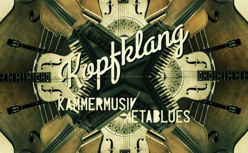 105 / Kopfklang: Kammermusik & Metablues