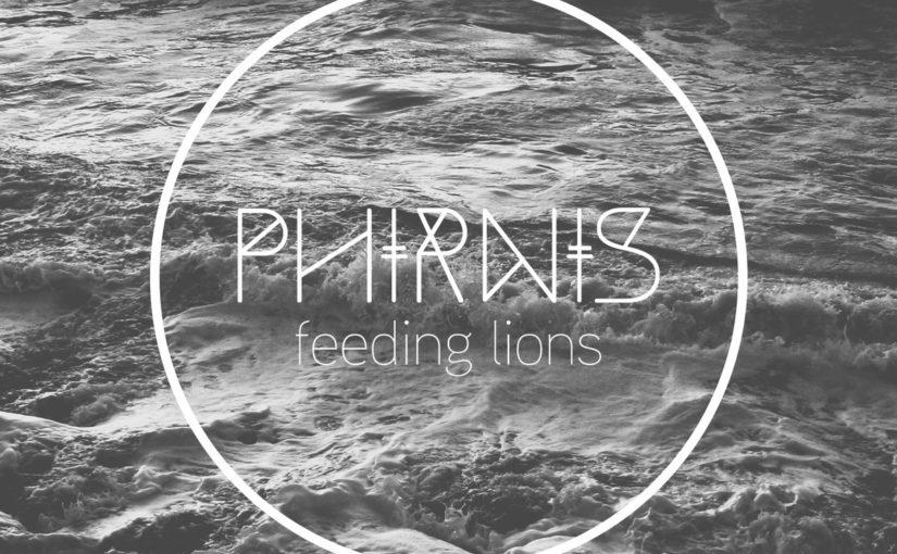 108 / Phirnis: Feeding Lions