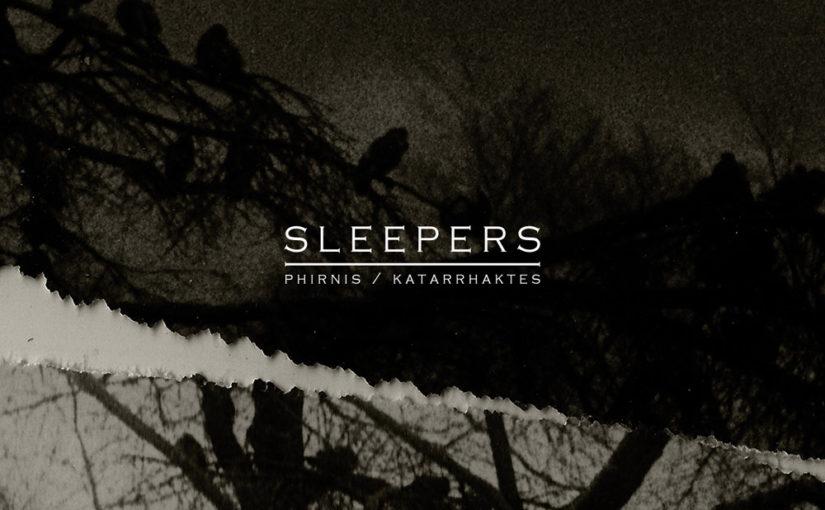 159 / Phirnis/Katarrhaktes – Sleepers